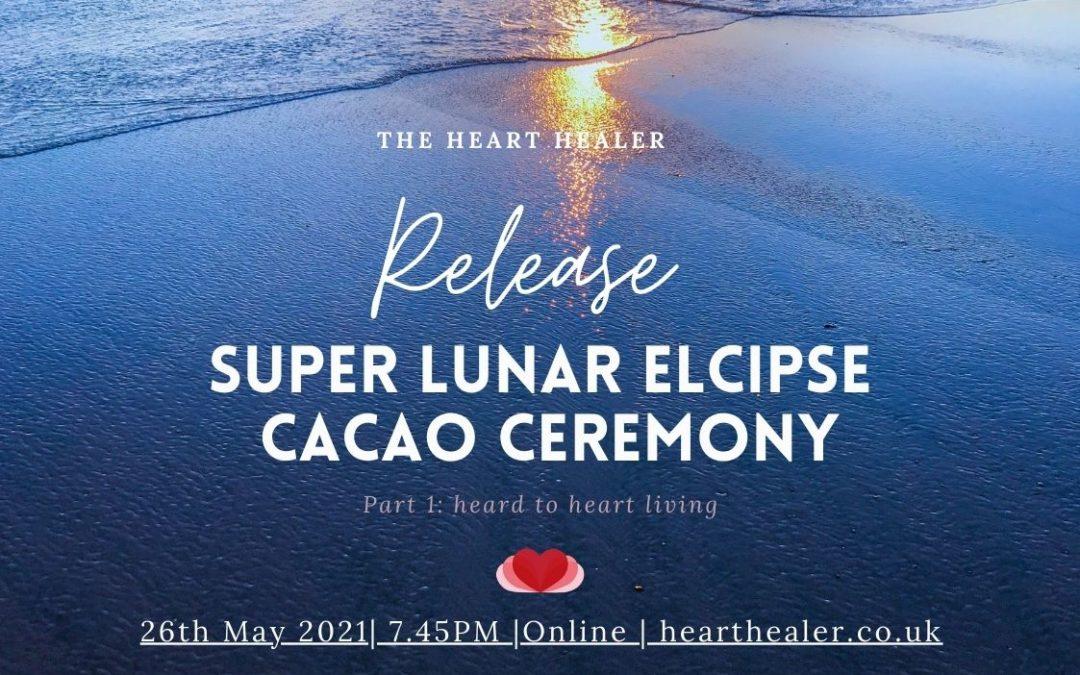Luna Eclipse Cacao Ceremony: RELEASE