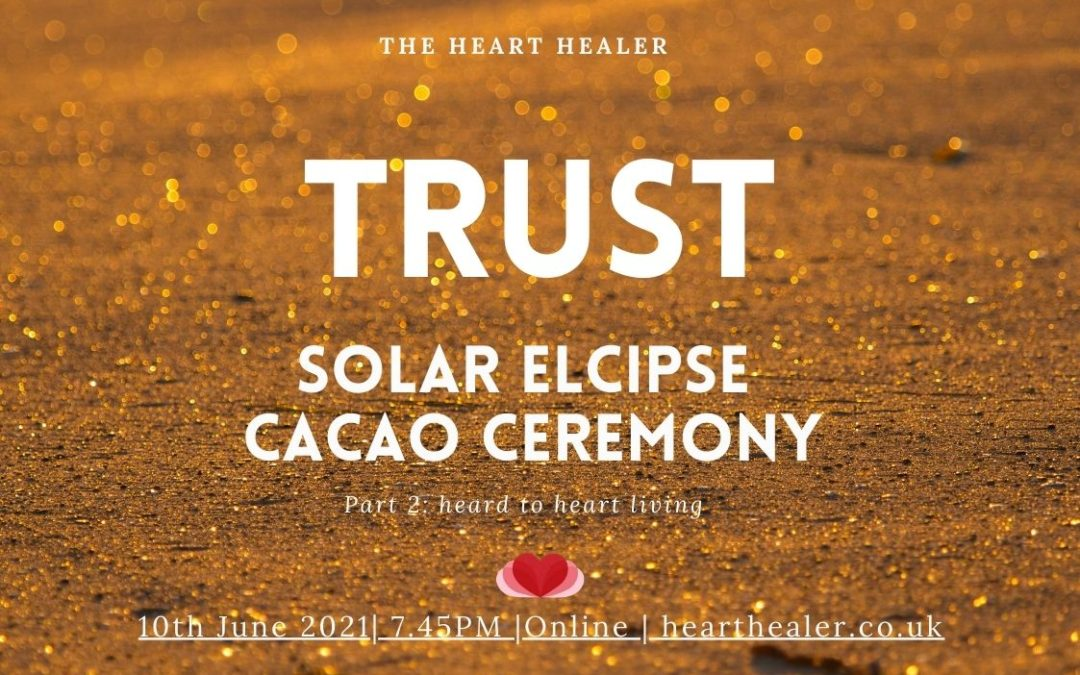 Solar Eclipse Cacao Ceremony: TRUST