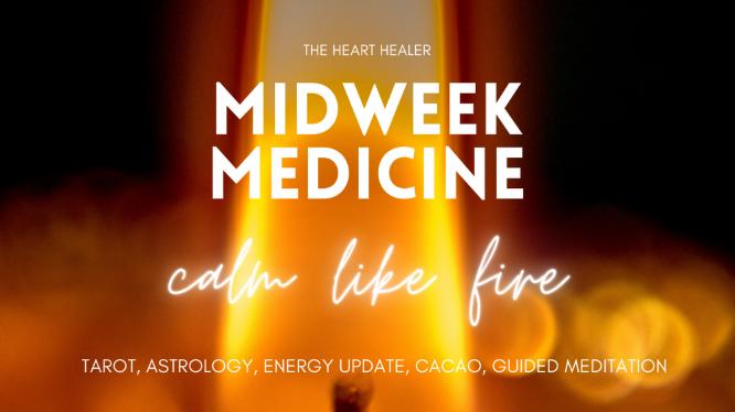 Midweek Medicine: Calm like fire