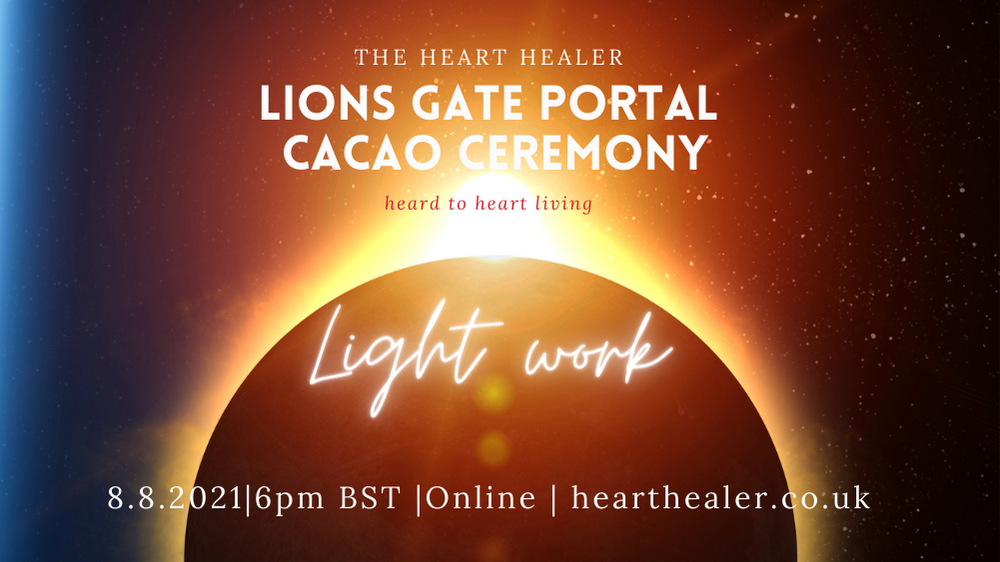 Lions Gate Portal:  Cacao ceremony: Light work